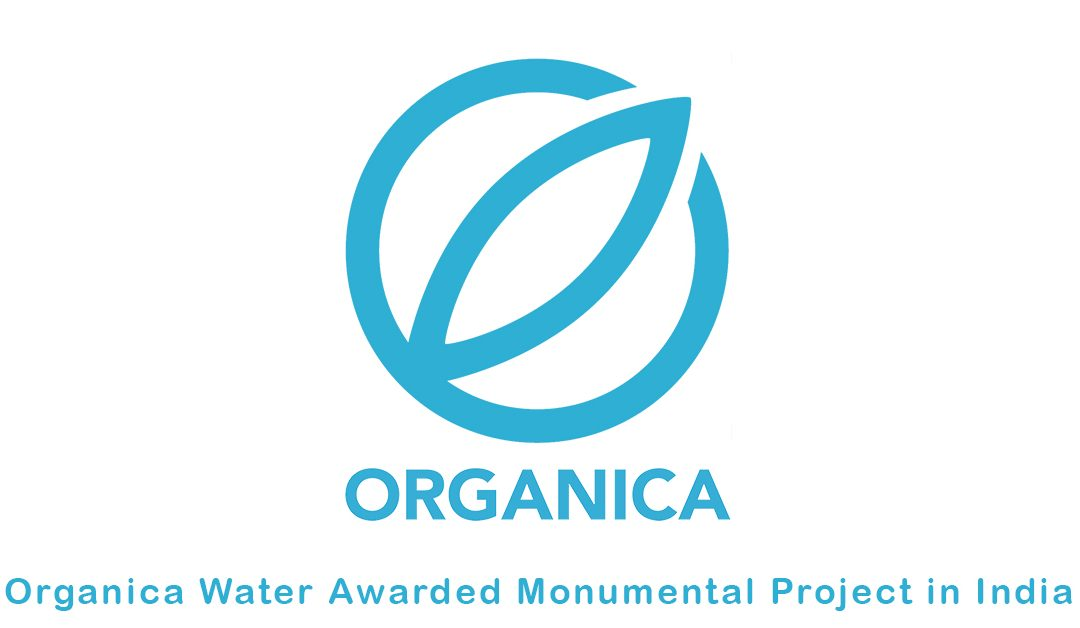Organica Water Awarded Monumental Project in India